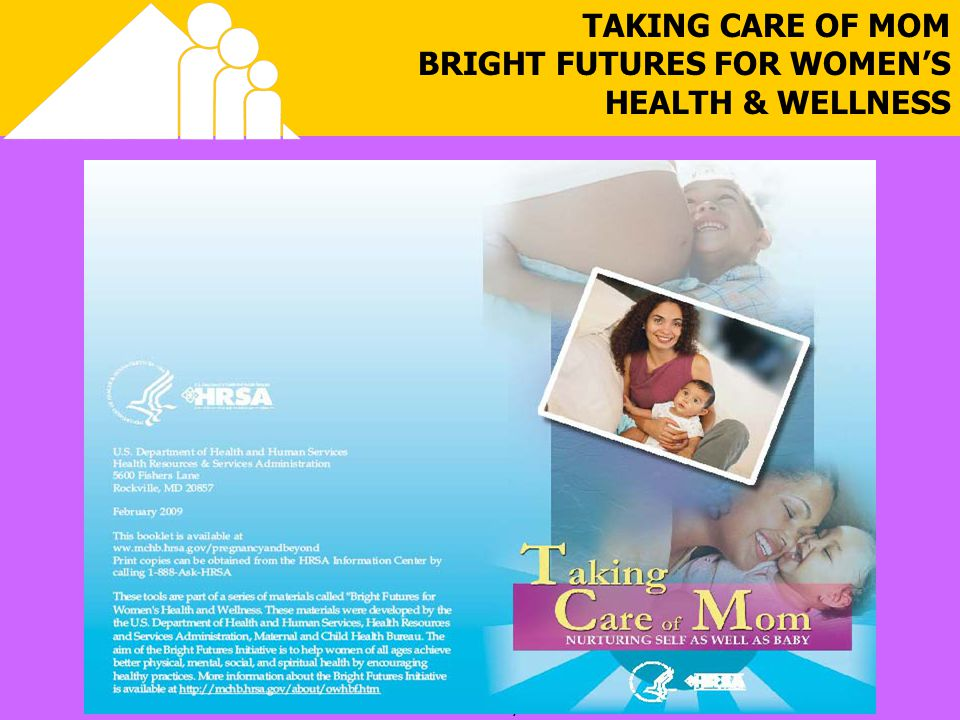 February 2008 TAKING CARE OF MOM BRIGHT FUTURES FOR WOMENS HEALTH & WELLNESS