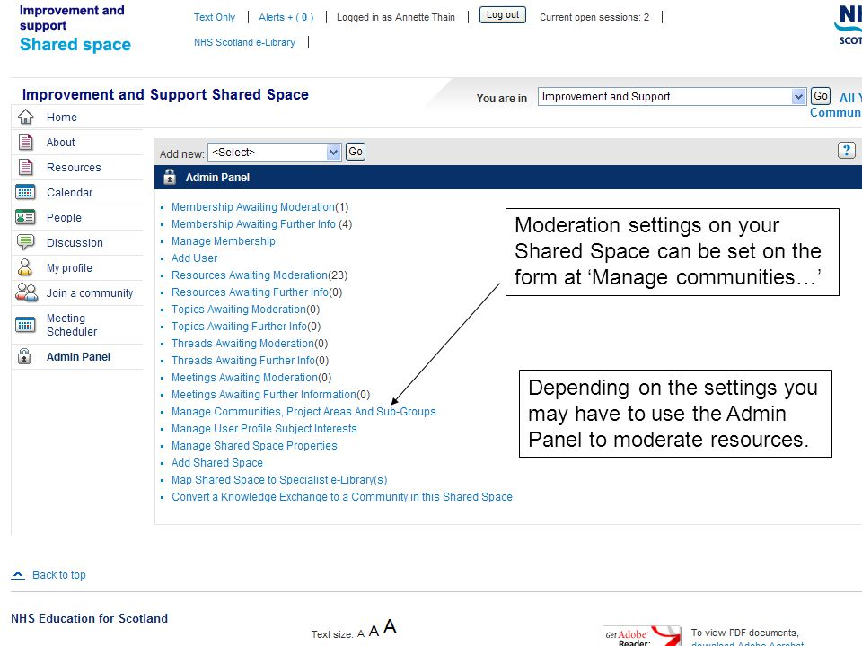 Moderation settings on your Shared Space can be set on the form at Manage communities… Depending on the settings you may have to use the Admin Panel to moderate resources.