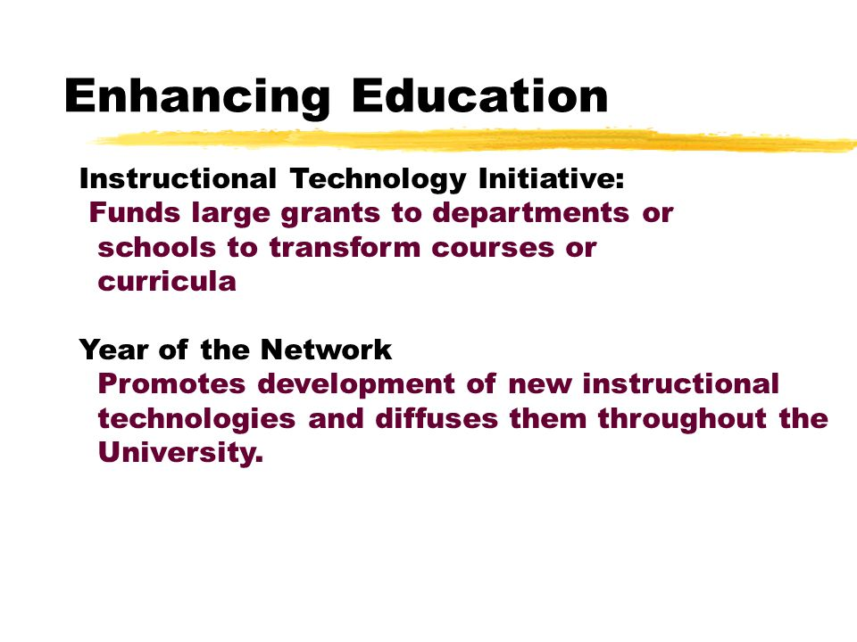 Enhancing Education Instructional Technology Initiative Year of the Network Advisory Committee on Instructional Computing Mellon Foundation Cost Effective Uses of Technology in Teaching Grant