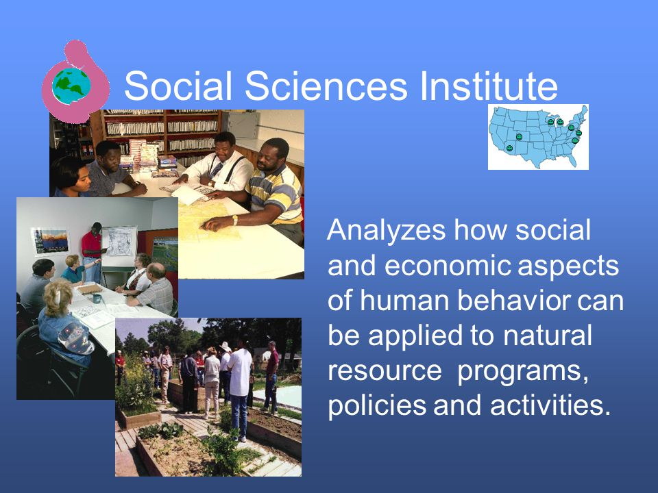 Analyzes how social and economic aspects of human behavior can be applied to natural resource programs, policies and activities.
