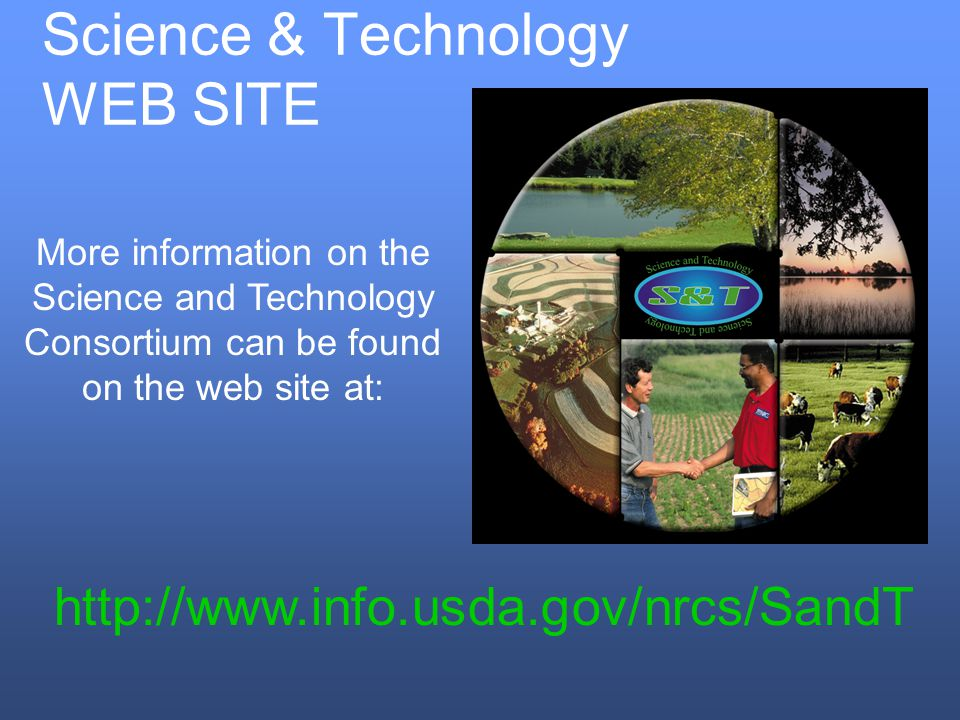 Science & Technology WEB SITE   More information on the Science and Technology Consortium can be found on the web site at: