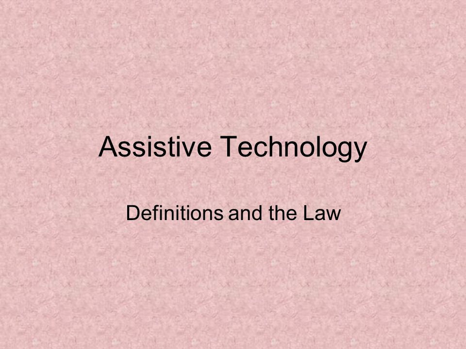 Assistive Technology Definitions and the Law