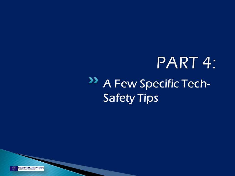 A Few Specific Tech- Safety Tips