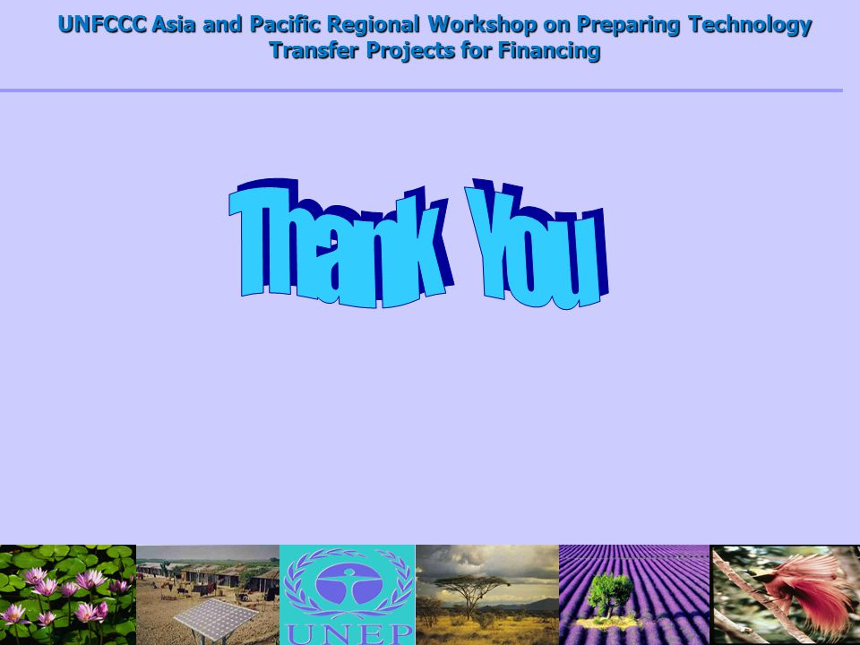 UNFCCC Asia and Pacific Regional Workshop on Preparing Technology Transfer Projects for Financing