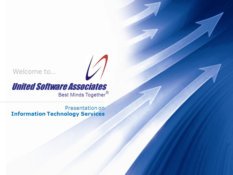 United Software Associates Best Minds Together United Software Associates Best Minds Together Welcome to… Presentation on Information Technology Services