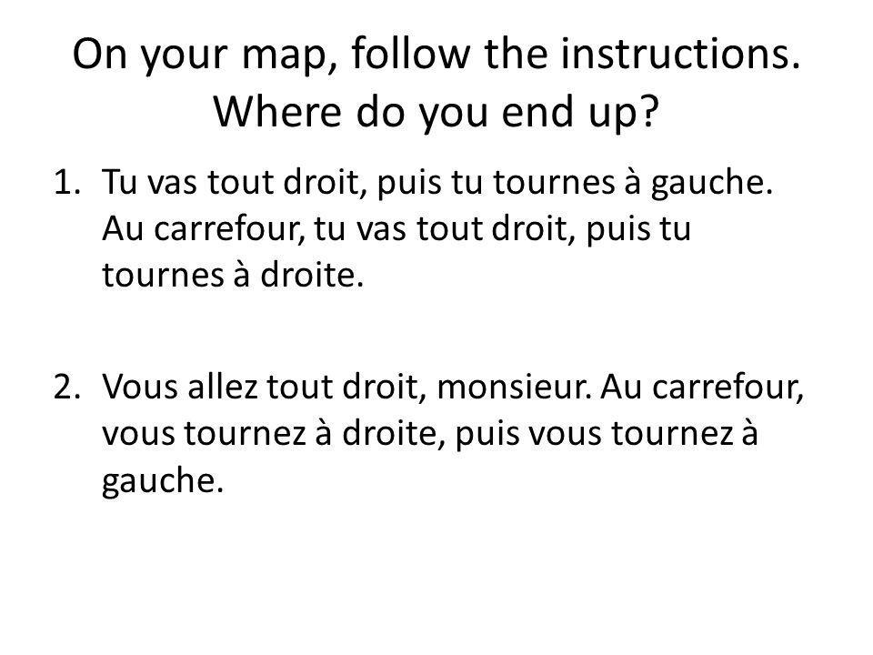 On your map, follow the instructions. Where do you end up.