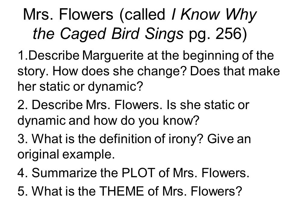 Mrs. Flowers (called I Know Why the Caged Bird Sings pg.