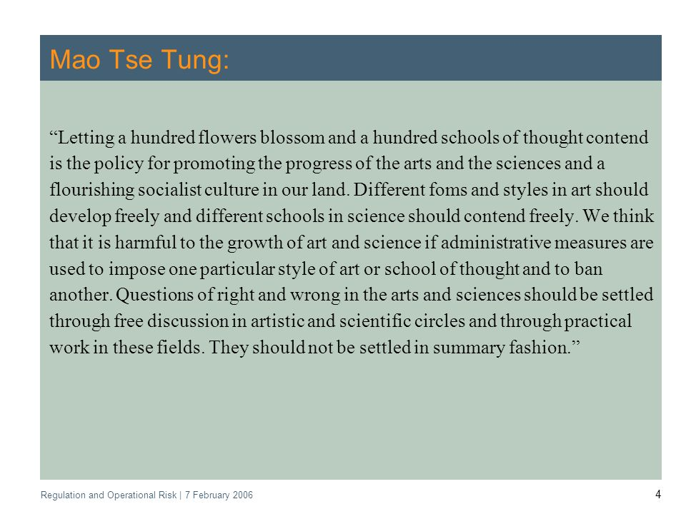4 Mao Tse Tung: Letting a hundred flowers blossom and a hundred schools of thought contend is the policy for promoting the progress of the arts and the sciences and a flourishing socialist culture in our land.