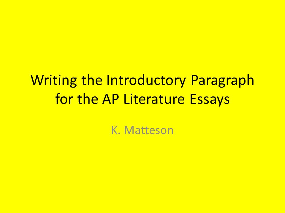 Narrative Essays Examples For High School  Writing The Introductory Paragraph For The Ap Literature Essays K  Matteson Narrative Essay Examples For High School also Thesis Statement Essay Example Writing The Introductory Paragraph For The Ap Literature Essays K  Classification Essay Thesis