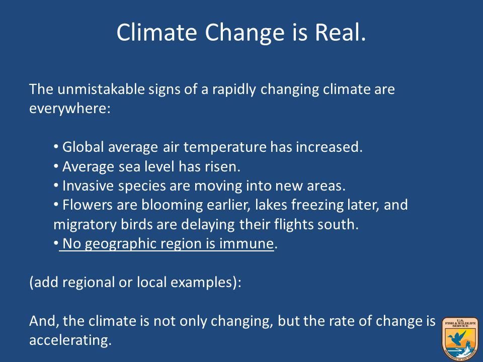 Climate Change is Real.