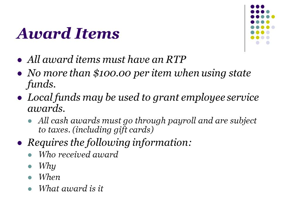 Award Items All award items must have an RTP No more than $ per item when using state funds.