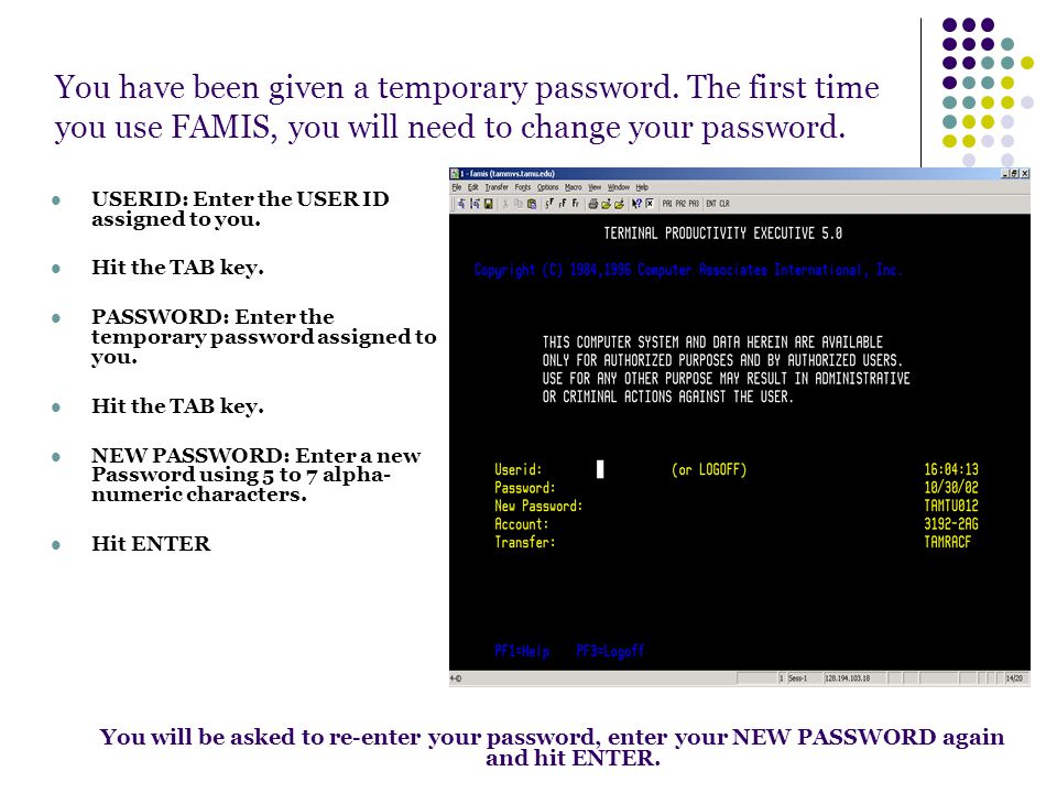 You have been given a temporary password.