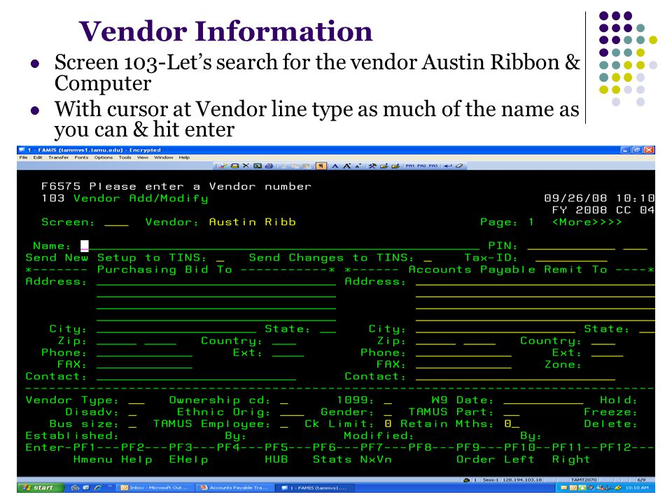 Vendor Information Screen 103-Lets search for the vendor Austin Ribbon & Computer With cursor at Vendor line type as much of the name as you can & hit enter