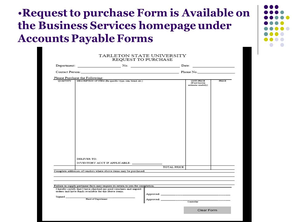 Request to purchase Form is Available on the Business Services homepage under Accounts Payable Forms