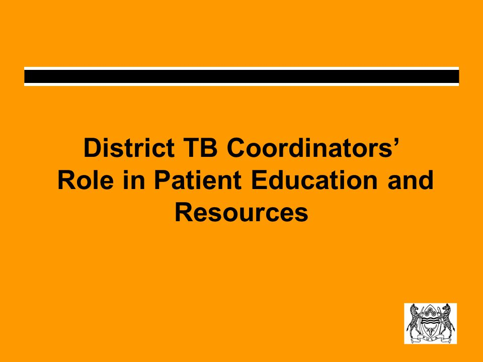 District TB Coordinators Role in Patient Education and Resources