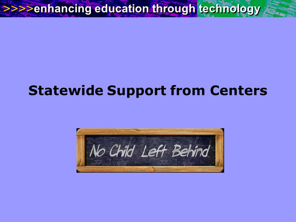 Statewide Support from Centers