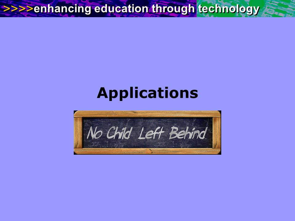 >>>> enhancing education through technology Applications