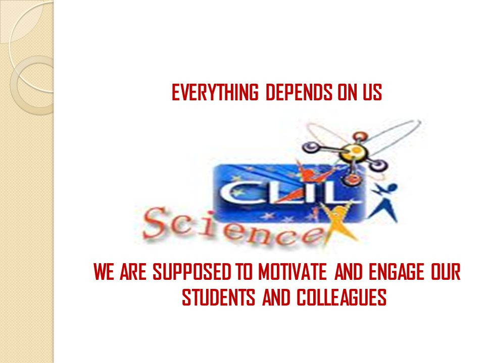 EVERYTHING DEPENDS ON US WE ARE SUPPOSED TO MOTIVATE AND ENGAGE OUR STUDENTS AND COLLEAGUES