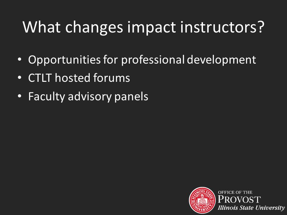 What changes impact instructors.