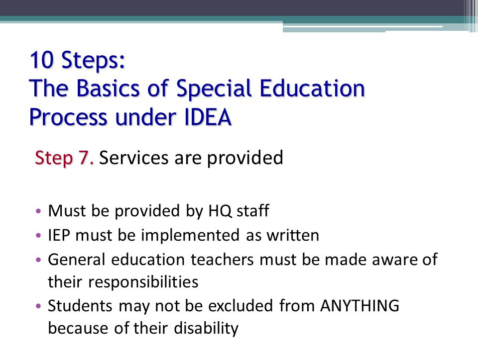 10 Steps: The Basics of Special Education Process under IDEA Step 7.