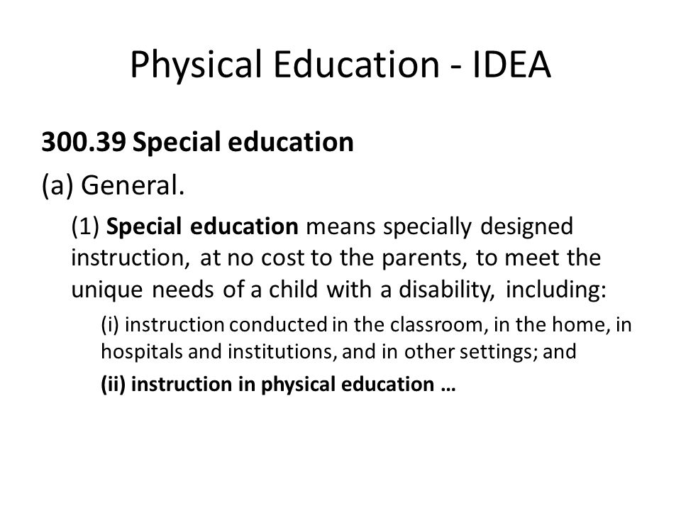 Physical Education - IDEA Special education (a) General.