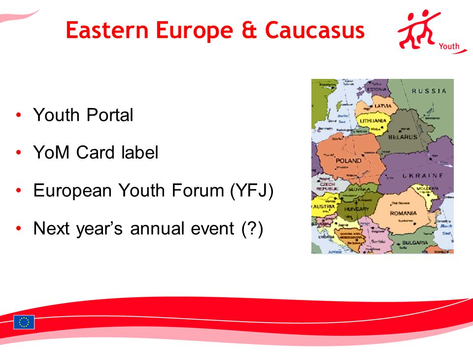 13 Youth Portal YoM Card label European Youth Forum (YFJ) Next years annual event ( ) Eastern Europe & Caucasus