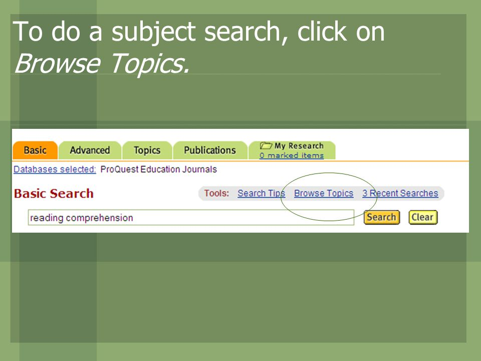 To do a subject search, click on Browse Topics.