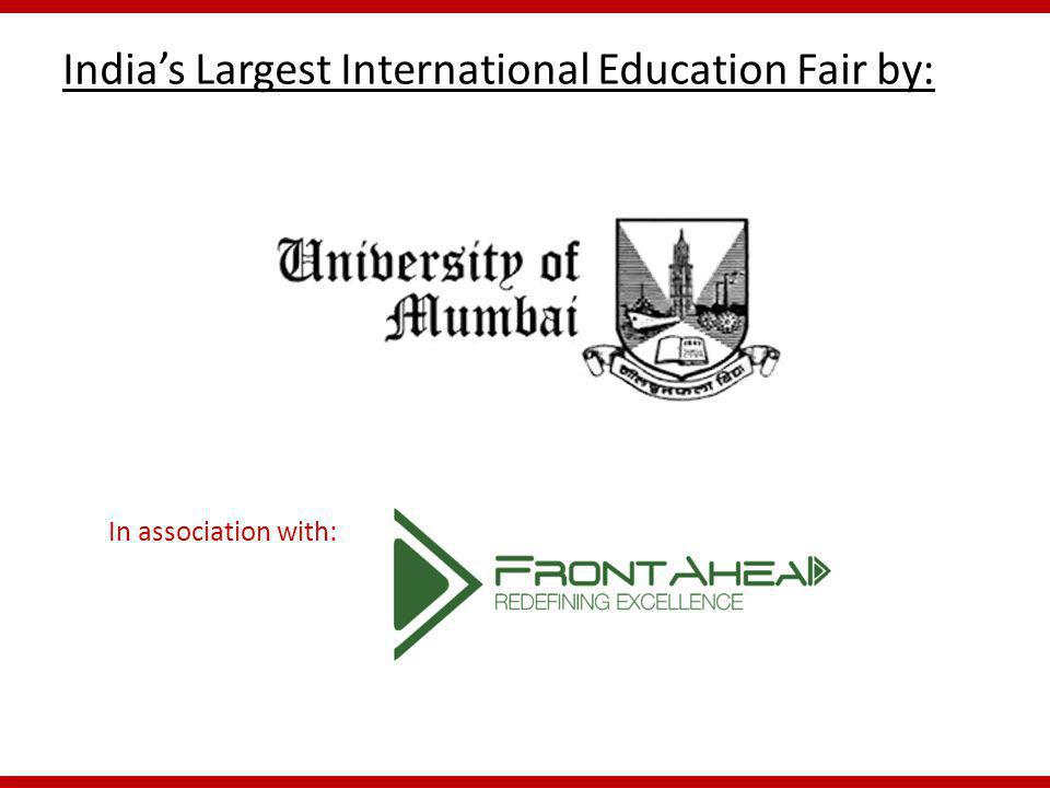 Indias Largest International Education Fair by: In association with: