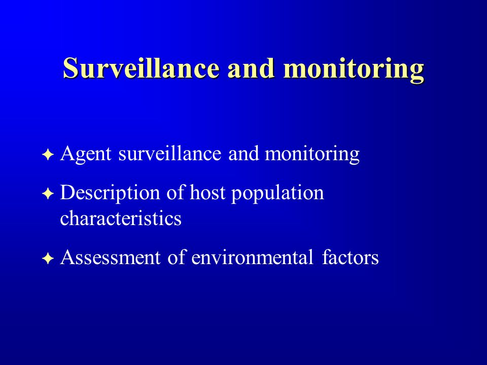 Surveillance and monitoring F Agent surveillance and monitoring F Description of host population characteristics F Assessment of environmental factors