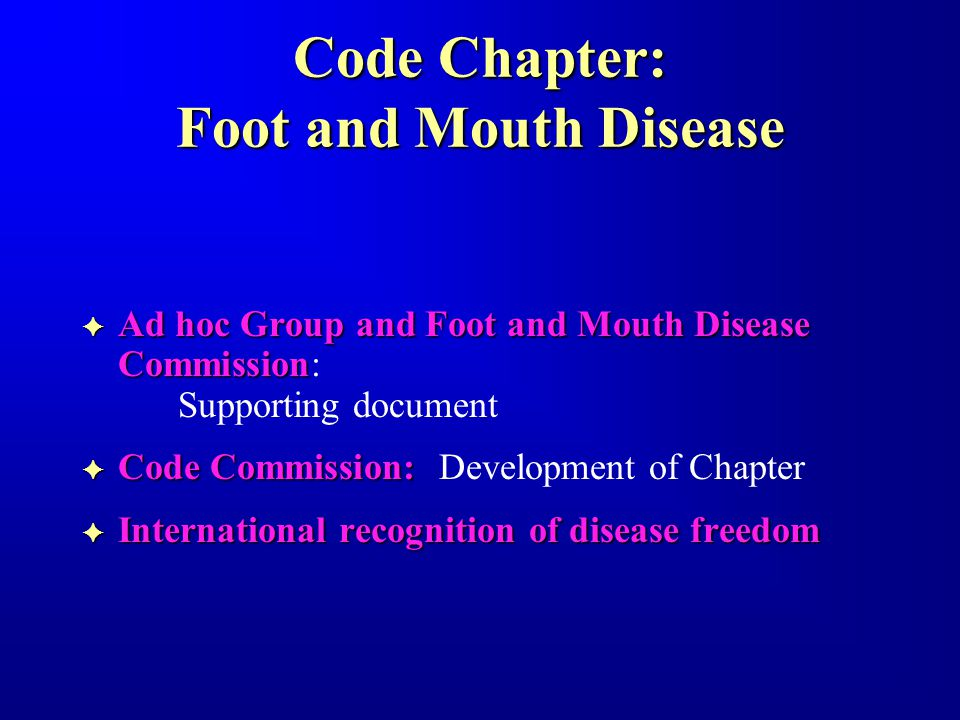 Code Chapter: Foot and Mouth Disease FAFAFAFAd hoc Group and Foot and Mouth Disease Commission: Supporting document FCFCFCFCode Commission: Development of Chapter FIFIFIFInternational recognition of disease freedom