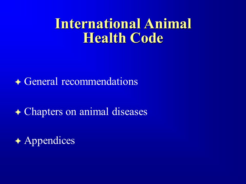 International Animal Health Code F General recommendations F Chapters on animal diseases F Appendices