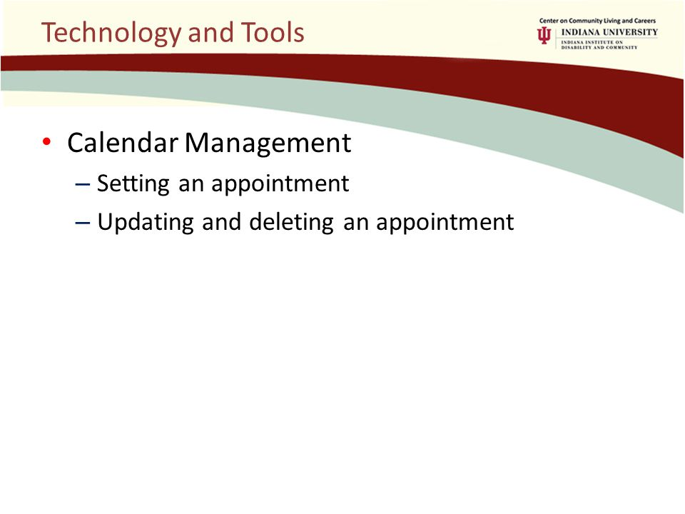 Technology and Tools Calendar Management – Setting an appointment – Updating and deleting an appointment