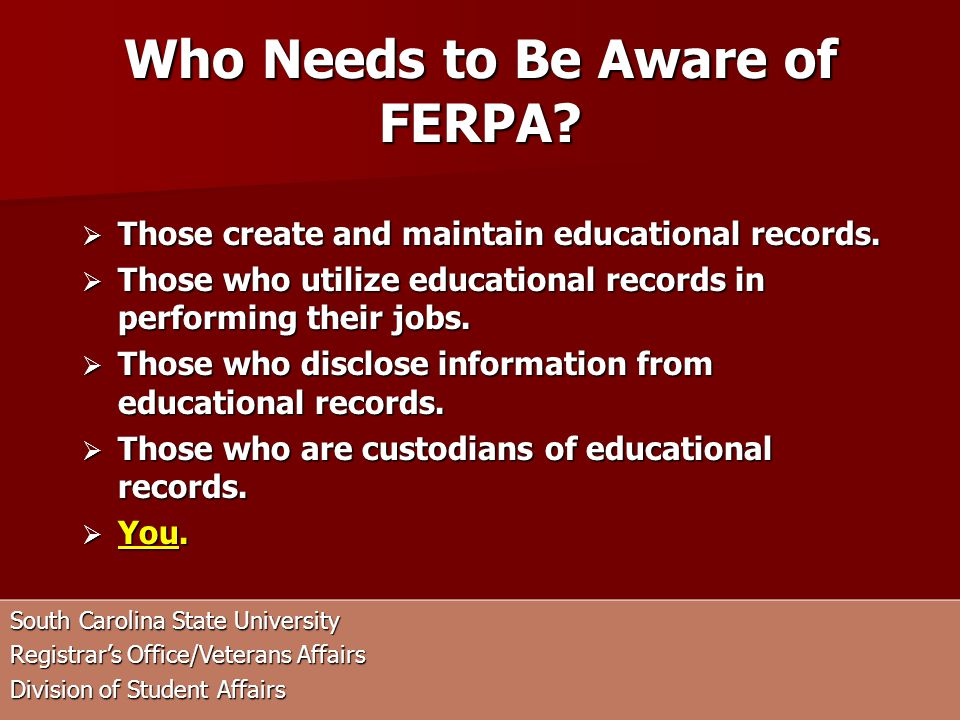 Who Needs to Be Aware of FERPA.