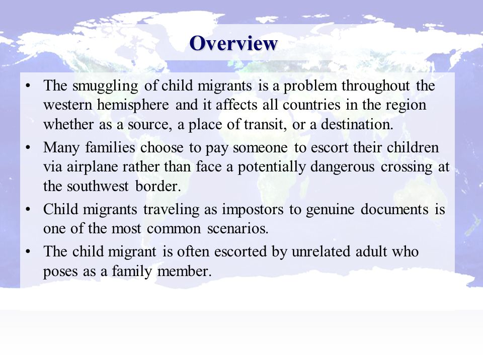 The smuggling of child migrants is a problem throughout the western  hemisphere and it affects all