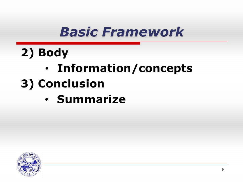 8 Basic Framework 2) Body Information/concepts 3) Conclusion Summarize