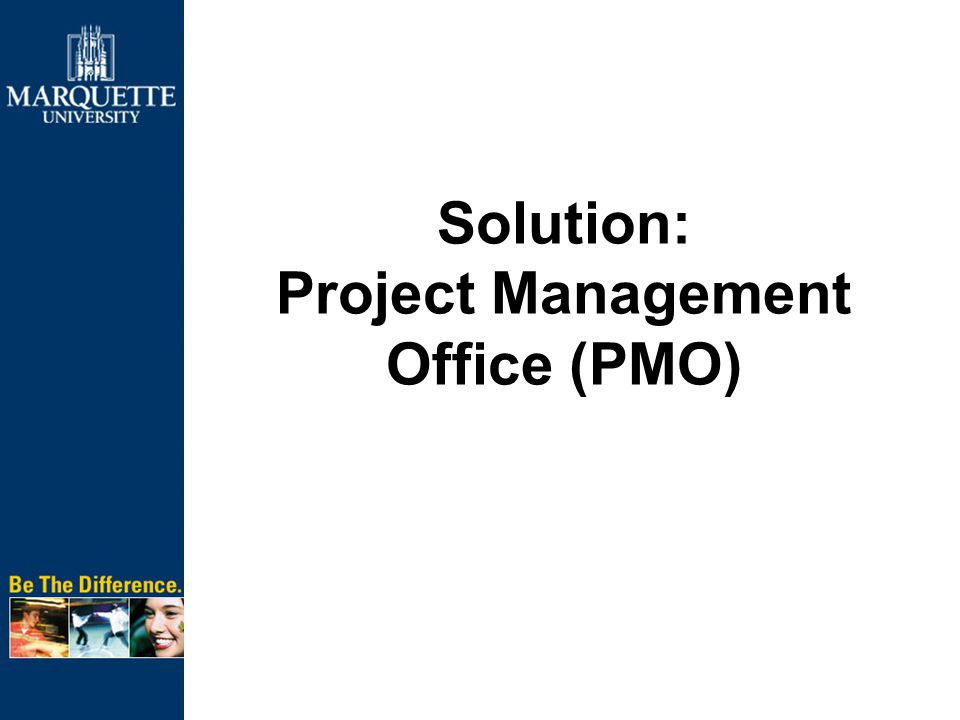 Solution: Project Management Office (PMO)