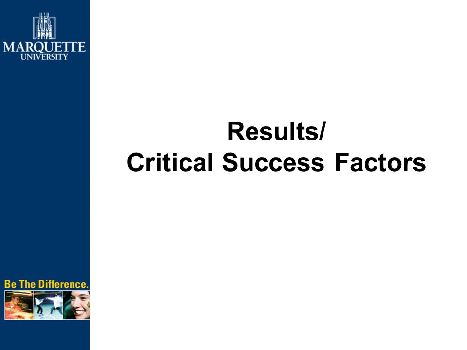Results/ Critical Success Factors