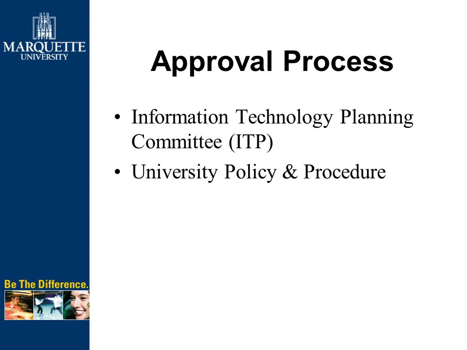 Approval Process Information Technology Planning Committee (ITP) University Policy & Procedure