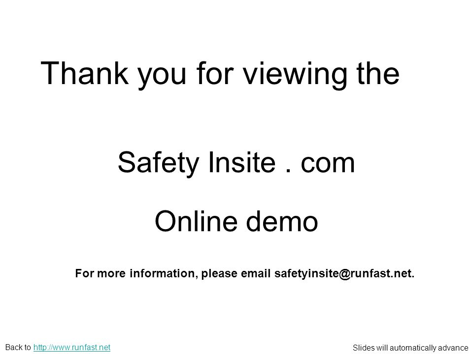 Slides will automatically advance Back to   Online demo Thank you for viewing the Safety Insite.