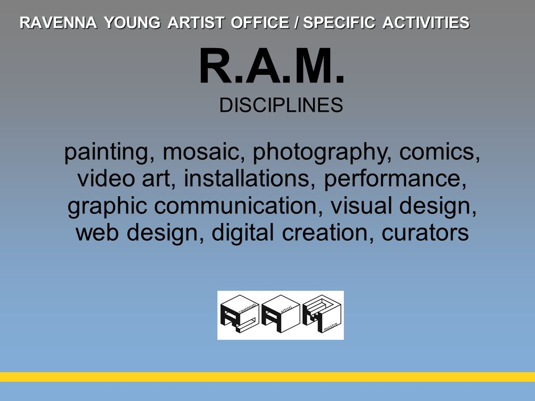 painting, mosaic, photography, comics, video art, installations, performance, graphic communication, visual design, web design, digital creation, curators R.A.M.