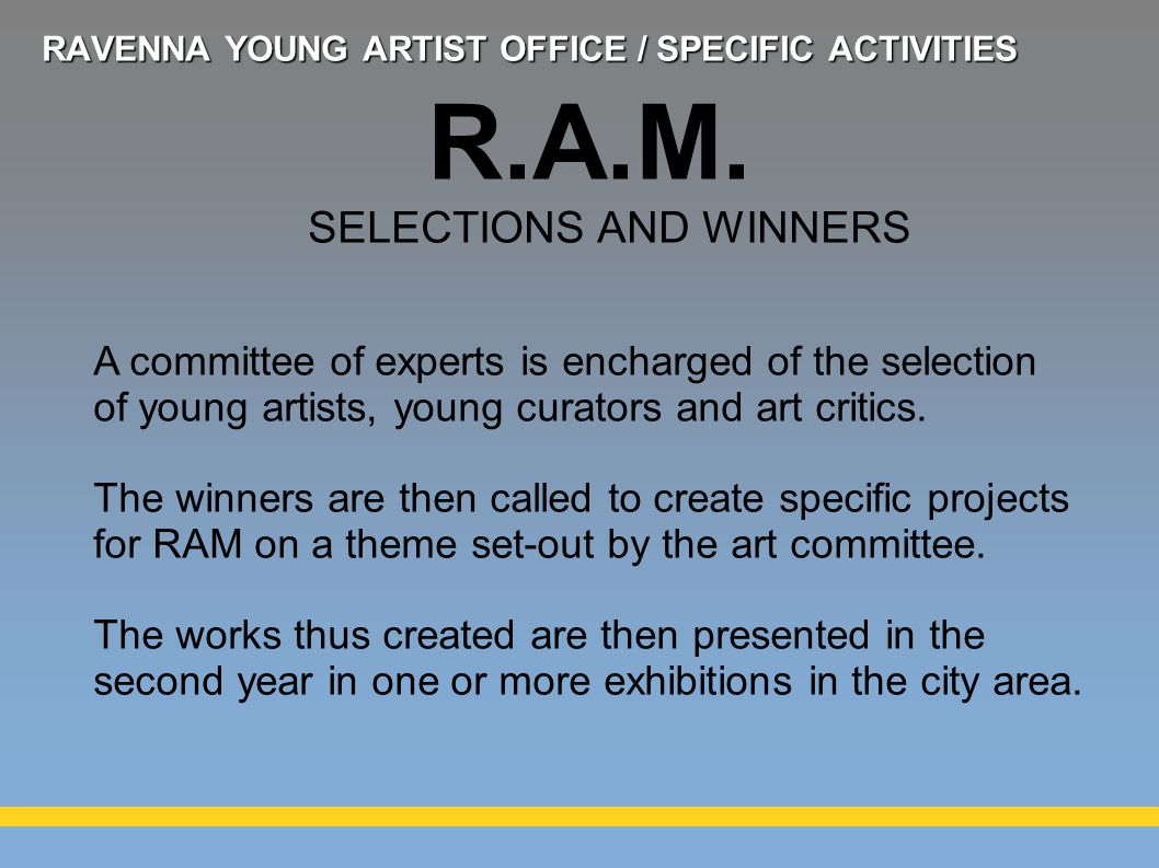 A committee of experts is encharged of the selection of young artists, young curators and art critics.