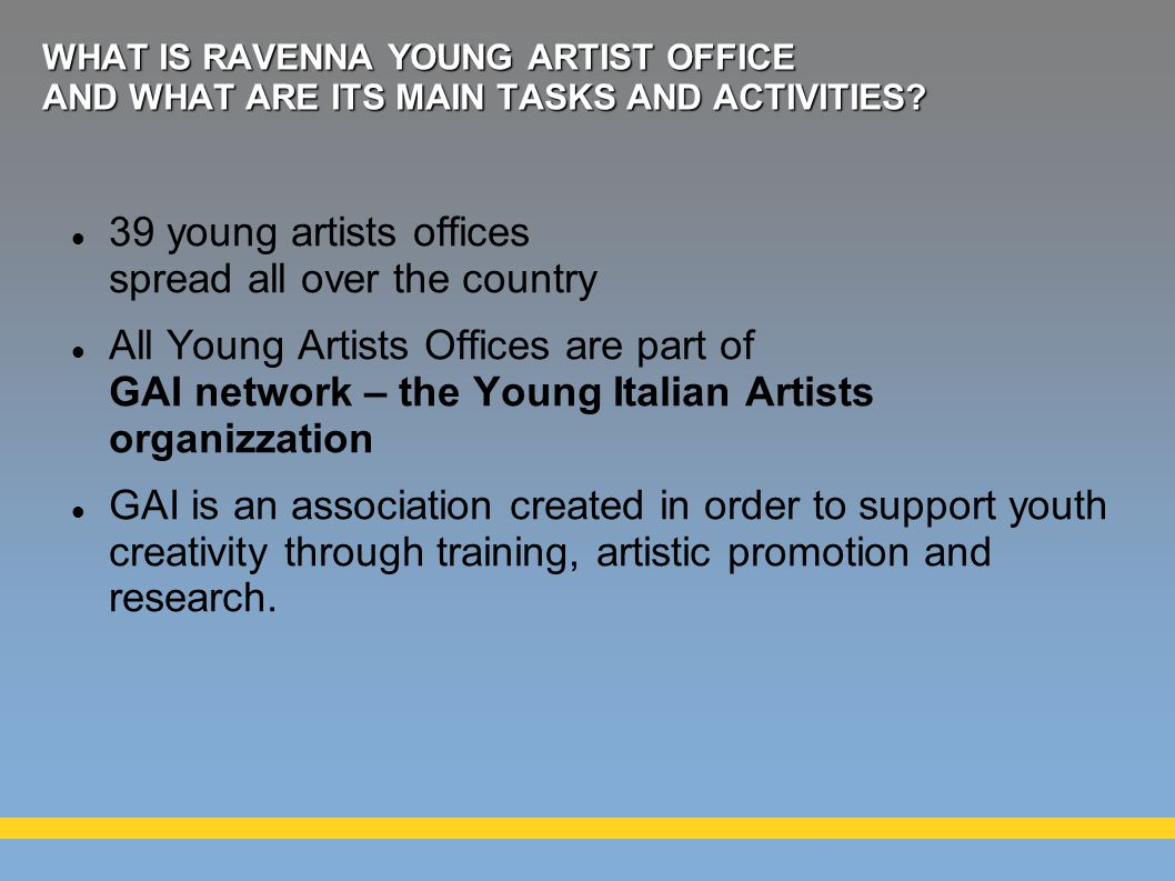 WHAT IS RAVENNA YOUNG ARTIST OFFICE AND WHAT ARE ITS MAIN TASKS AND ACTIVITIES.