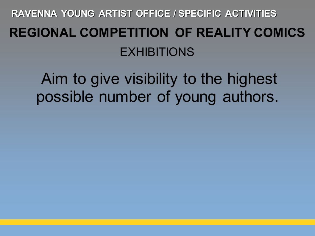 Aim to give visibility to the highest possible number of young authors.