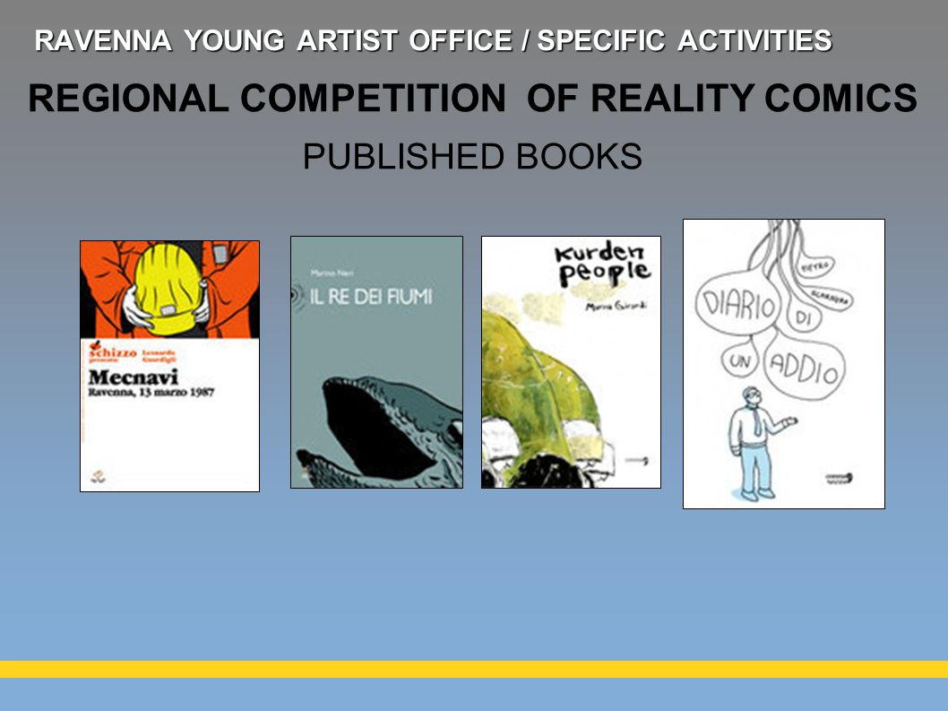 REGIONAL COMPETITION OF REALITY COMICS PUBLISHED BOOKS RAVENNA YOUNG ARTIST OFFICE / SPECIFIC ACTIVITIES