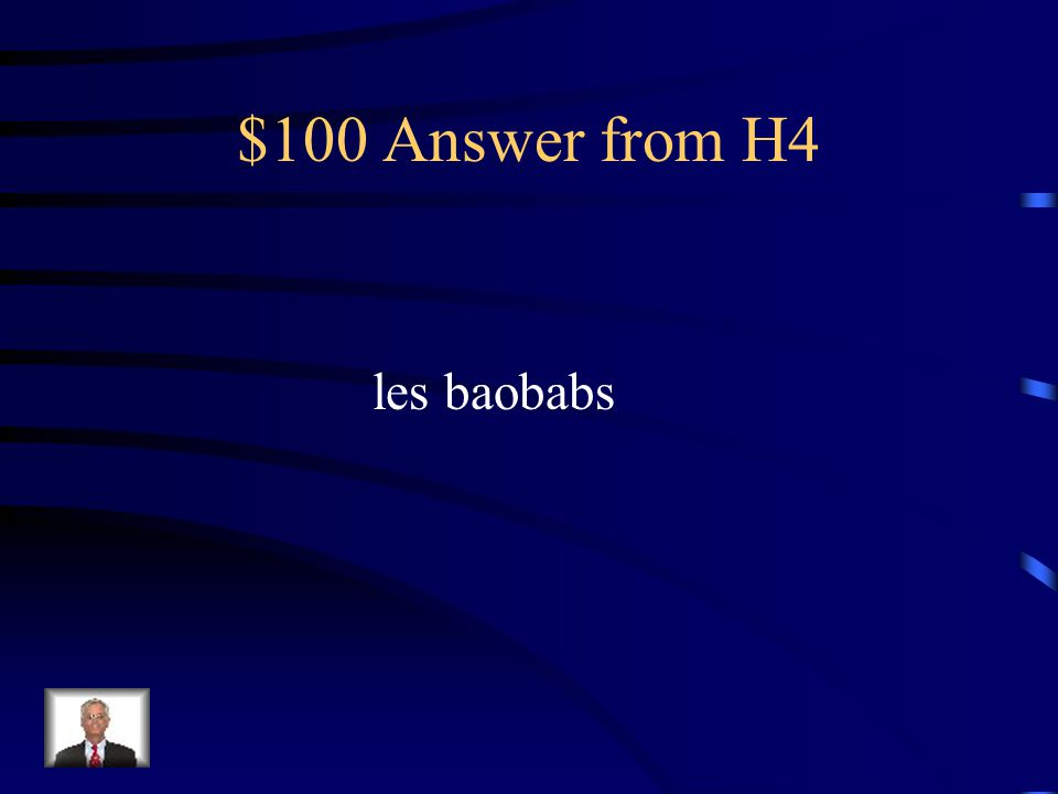 $100 Answer from H4 les baobabs