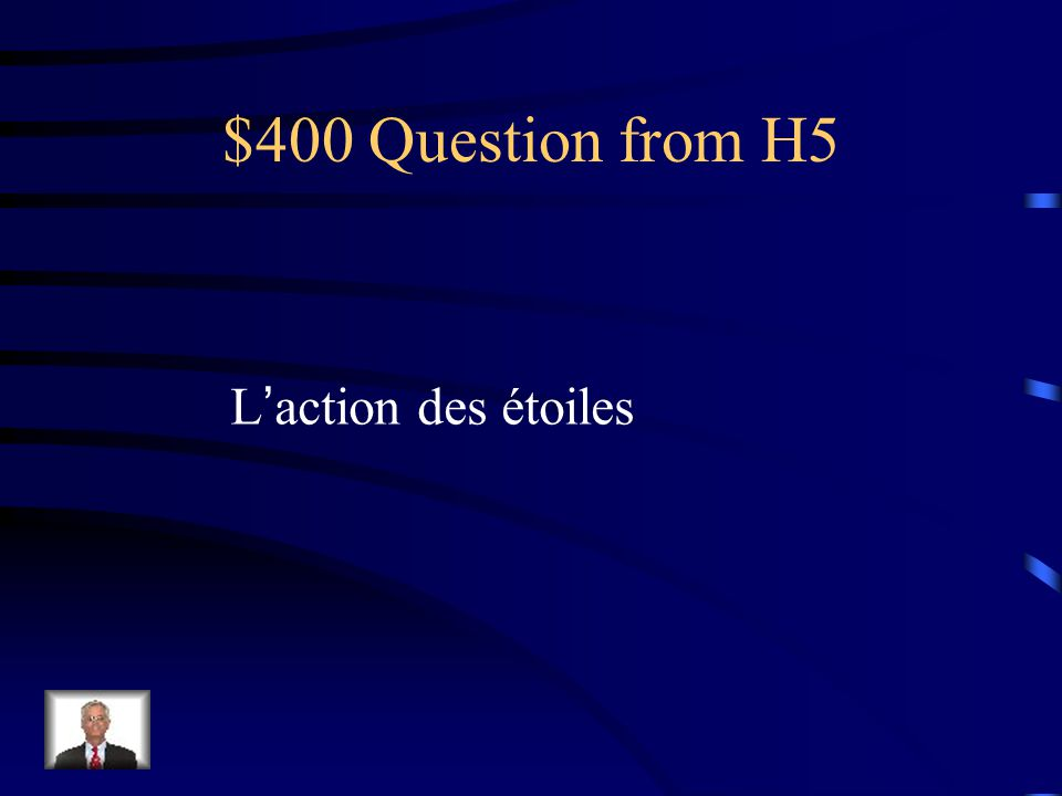 $400 Question from H5 Laction des étoiles
