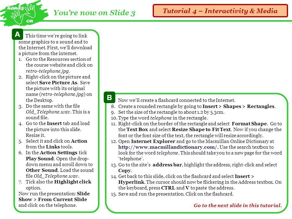 PowerPoint Basics Tutorial 4: Interactivity & Media PowerPoint can
