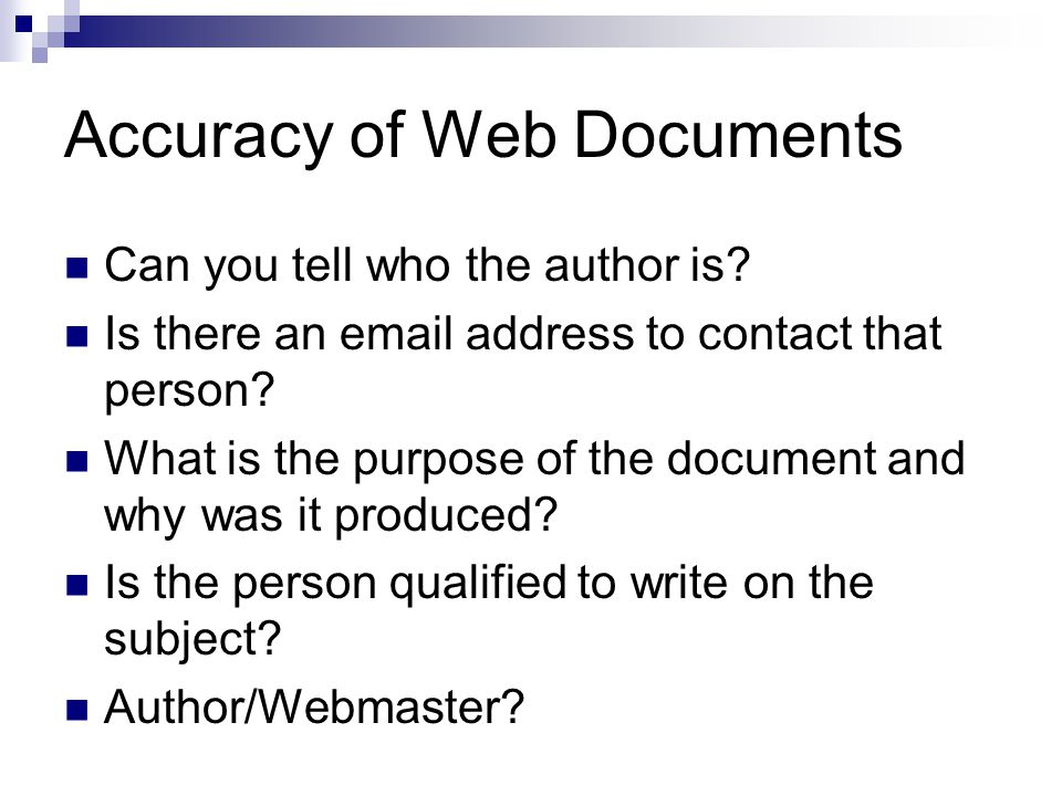 Accuracy of Web Documents Can you tell who the author is.