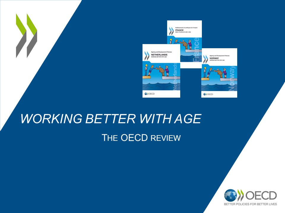 WORKING BETTER WITH AGE T HE OECD REVIEW