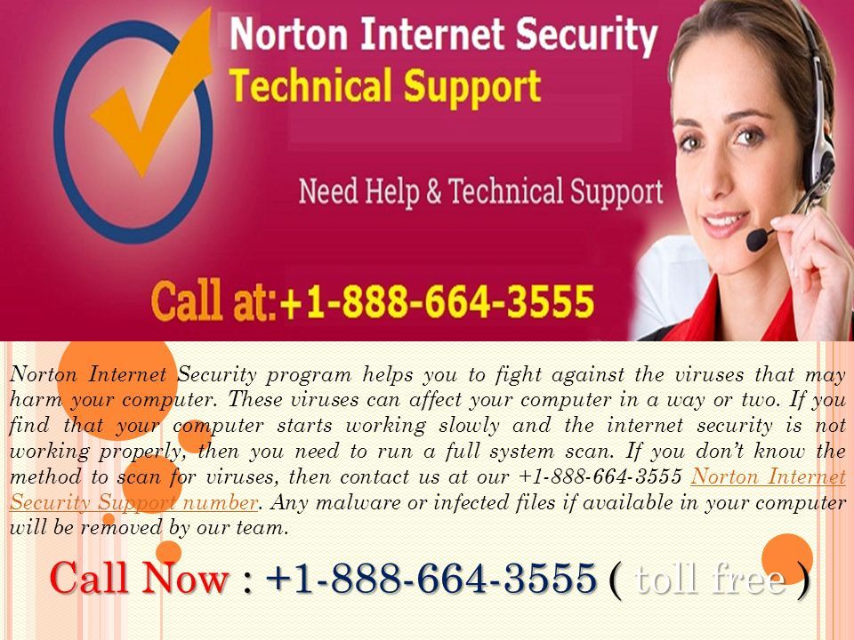 Norton Internet Security program helps you to fight against the viruses that may harm your computer.